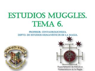 Tema 6- Bloque 2: Problemas entre muggles y magos.