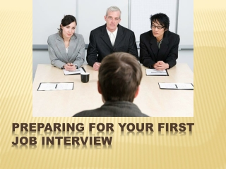 Preparing For Your First Job Interview
