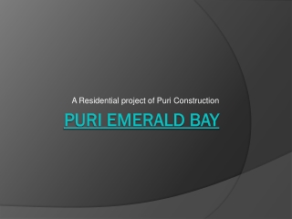 Puri Emerald Bay - Complete your Own Home Desire