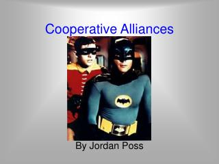 Cooperative Alliances