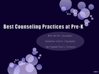 Best Counseling Practices at Pre-K