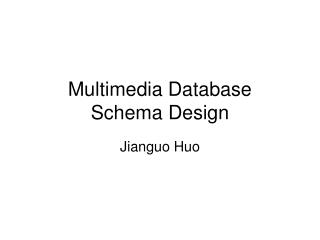 Multimedia Database  Schema Design