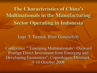 The Characteristics of China's Multinationals in the Manufacturing Sector Operating in Indonesia