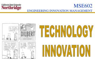 MSE602  ENGINEERING INNOVATION MANAGEMENT