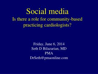 Social media Is there a role for community-based practicing cardiologists?