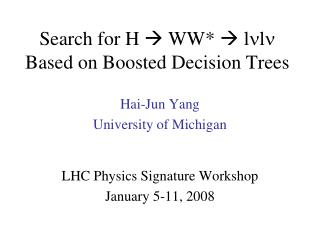 Search for H  ? WW* ? l n l n  Based on Boosted Decision Trees