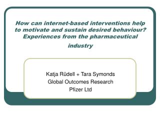 How can internet-based interventions help to motivate and sustain desired behaviour? Experiences from the pharmaceutical