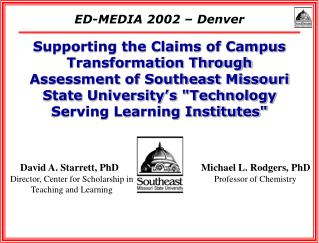 David A. Starrett, PhD Director, Center for Scholarship in Teaching and Learning