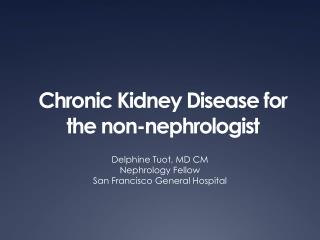 Chronic Kidney Disease for the non-nephrologist