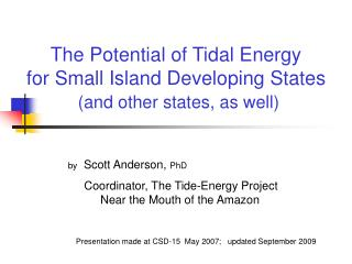 The Potential of Tidal Energy  for Small Island Developing States (and other states, as well)
