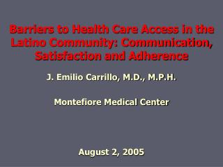 Barriers to Health Care Access in the Latino Community: Communication, Satisfaction and Adherence