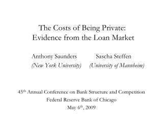 The Costs of Being Private:   Evidence from the Loan Market