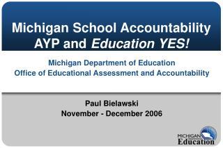 Michigan School Accountability AYP and Education YES!