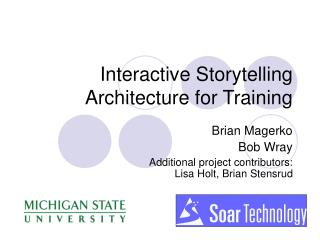 Interactive Storytelling Architecture for Training