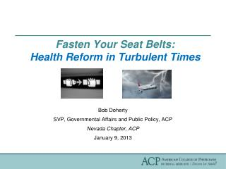 Fasten Your Seat Belts: Health Reform in Turbulent Times