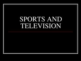 SPORTS AND TELEVISION