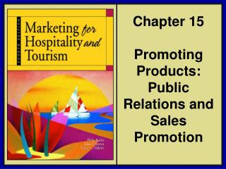 Chapter 15 Promoting Products: Public Relations and Sales Promotion