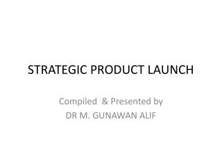 STRATEGIC PRODUCT LAUNCH