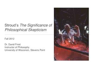 Stroud's  The Significance of  Philosophical Skepticism