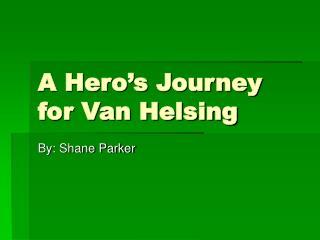 A Hero's Journey for Van Helsing
