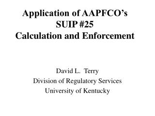 Application of AAPFCO's SUIP #25 Calculation and Enforcement