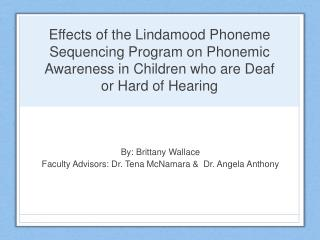 Effects of the Lindamood Phoneme Sequencing Program on Phonemic Awareness in Children who are Deaf or Hard of Hearing