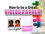 How to be a professional videographer- Just with your iPhone