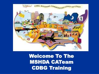 Welcome To The MSHDA CATeam CDBG Training