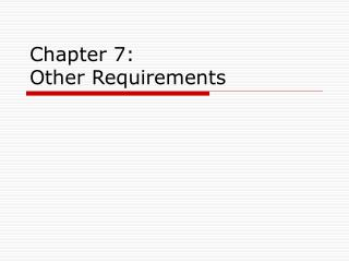 Chapter 7:  Other Requirements