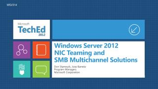 Windows Server 2012 NIC Teaming and  SMB Multichannel Solutions
