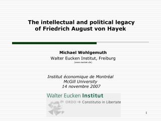 The intellectual and political legacy  of Friedrich August von Hayek