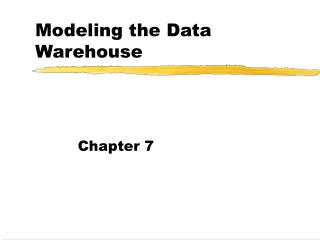 Modeling the Data Warehouse