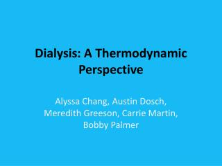 Dialysis: A Thermodynamic Perspective