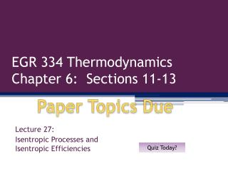 EGR 334 Thermodynamics Chapter 6:  Sections 11-13