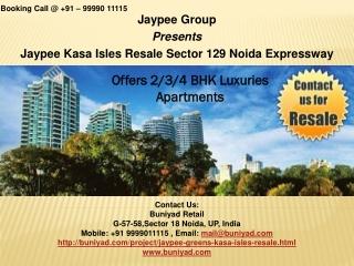 Jaypee Kasa Isles Resale Resedential Apt @ 9999011115