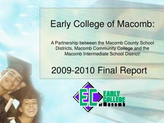 Early College of Macomb:  A Partnership between the Macomb County School Districts, Macomb Community College and the  Ma