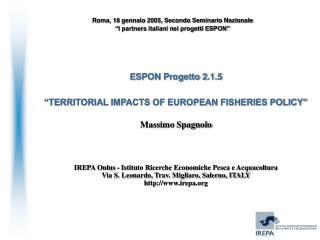 ESPON Progetto 2.1.5   TERRITORIAL IMPACTS OF EUROPEAN FISHERIES POLICY