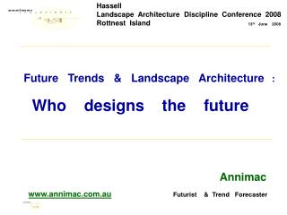 Future   Trends   &   Landscape   Architecture    :       Who    designs    the    future