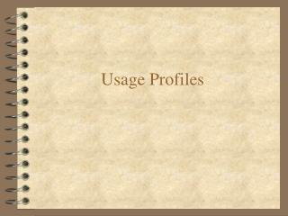 Usage Profiles