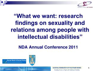 """What we want: research findings on sexuality and relations among people with intellectual disabilities"" NDA Annual Conf"