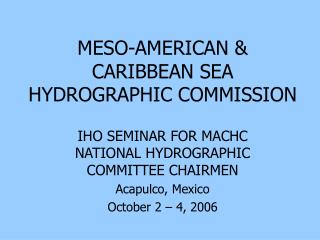 MESO-AMERICAN & CARIBBEAN SEA HYDROGRAPHIC COMMISSION