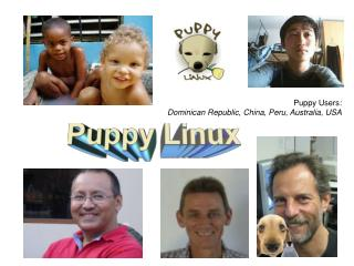 Puppy Users: Dominican Republic, China, Peru, Australia, USA