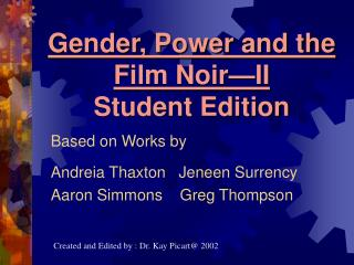 Gender, Power and the  Film Noir II Student Edition