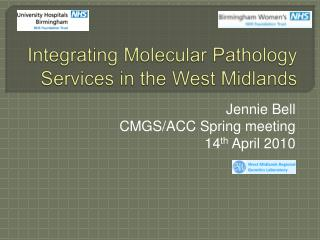 Integrating Molecular Pathology Services in the West Midlands