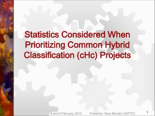 Statistics Considered When Prioritizing Common Hybrid Classification (cHc) Projects