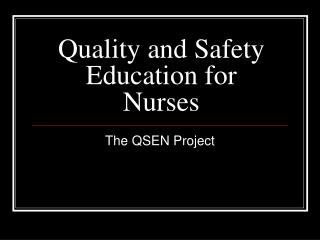 Quality and Safety Education for Nurses