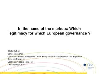 In the name of the markets: Which legitimacy for which European governance