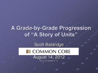 A Grade-by-Grade Progression of �A Story of Units�
