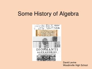 Some History of Algebra