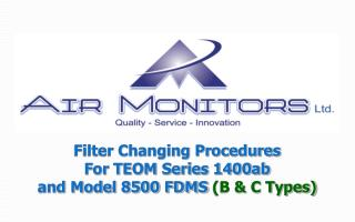 Filter Changing Procedures  For TEOM Series 1400ab  and Model 8500 FDMS B  C Types
